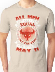 Best Men Are Born On May 11 - Taurus Shirt Unisex T-Shirt