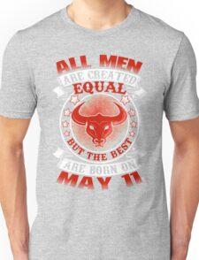 Best Men Are Born On May 11 - Taurus Shirt Unisex T-Shirt