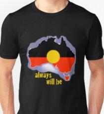 Always was, always will be, Aboriginal land Unisex T-Shirt