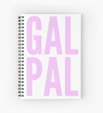 GAL PAL Spiral Notebook