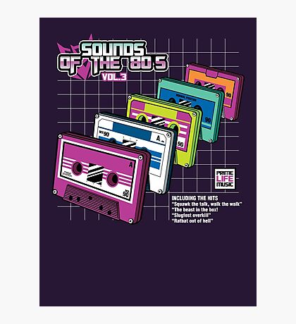 Sounds of the 80s Vol.3 Photographic Print
