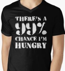 THERE'S A 99% CHANCE I'M HUNGRY T-Shirt