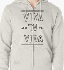 Viva Tu Vida Zipped Hoodie