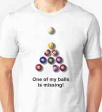 One of my balls is missing Unisex T-Shirt