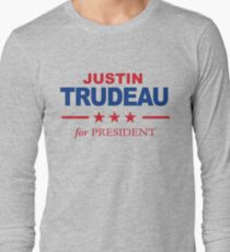 Justin Trudeau for President Long Sleeve T-Shirt