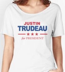 Justin Trudeau for President Women's Relaxed Fit T-Shirt