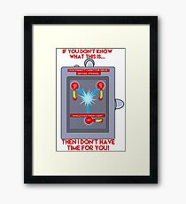 Flux Capacitor - If you don't know Framed Print