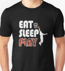 Eat Sleep Play Basketball Funny Basketball T Shirts Unisex T-Shirt