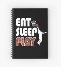 Eat Sleep Play Basketball Funny Basketball T Shirts Spiral Notebook