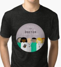 This is What a Doctor Looks Like Tri-blend T-Shirt