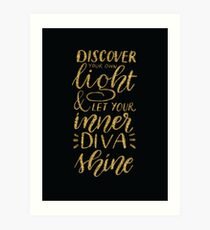 Let your inner diva shine Art Print