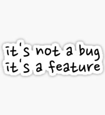 It's not a bug Sticker