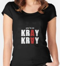 You're so Kray Kray Women's Fitted Scoop T-Shirt