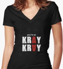 You're so Kray Kray Women's Fitted V-Neck T-Shirt