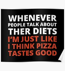 Diets? Pizza! Poster