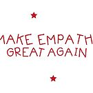 Make Empathy Great Again by nuance
