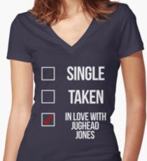 Single, Taken, In love with Jughead Jones-- White Women's Fitted V-Neck T-Shirt