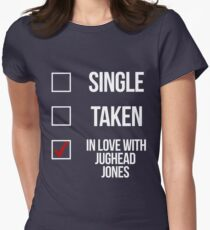 Single, Taken, In love with Jughead Jones-- White Women's Fitted T-Shirt