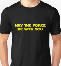 """Star Wars: """"May the Force Be with You Unisex T-Shirt"""