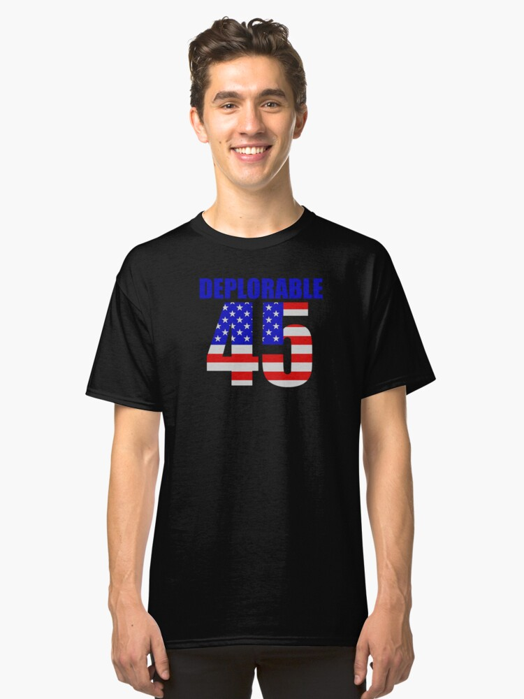 Deplorable 45  Classic T-Shirt Front