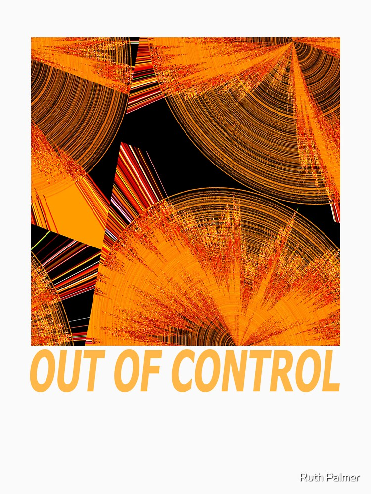 OUT OF CONTROL by RuthPalmer