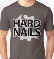 Be Hard As Nails | Hello Internet Podcast Unisex T-Shirt