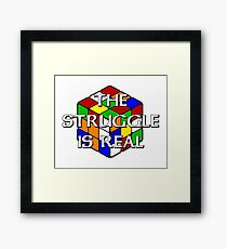 The Struggle is Real! Framed Print