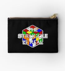 The Struggle is Real! Studio Pouch