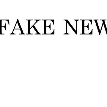 I Am Fake News by FSRS