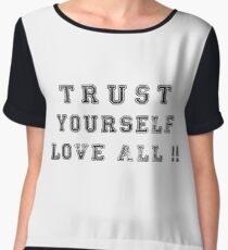 Trust Yourself Love All Chiffon Top