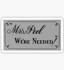 Mrs. Peel, We're Needed!  Sticker