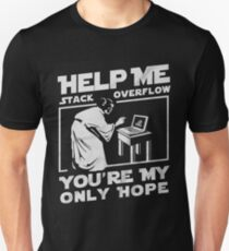 Help me stack overflow you're my only hope coder programmer shirt Unisex T-Shirt