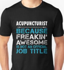 ACUPUNCTURIST AWESOME JOB TITLE Unisex T-Shirt