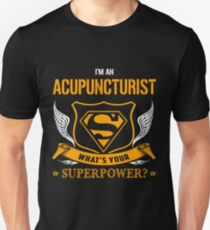 ACUPUNCTURIST super power Unisex T-Shirt
