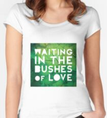 Waiting in the Bushes of Love Women's Fitted Scoop T-Shirt