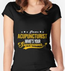 ACUPUNCTURIST what is your super power Women's Fitted Scoop T-Shirt