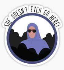 Mean Girls - Sie geht nicht einmal hier hin Sticker