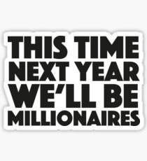 Only Fools and Horses - This time next year we'll be millionaires Sticker