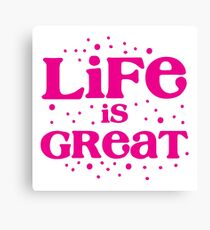 life is great! in pink  Canvas Print