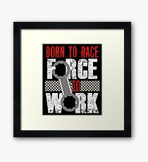 Born To Race - Racing Framed Print