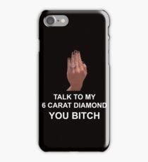 Talk to my diamond phone case iPhone Case/Skin