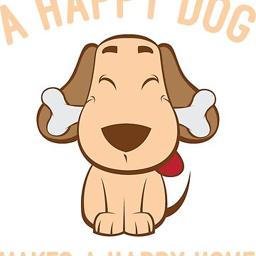 A happy dog makes a happy home by OffensiveFun