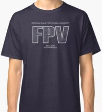 Special Rule For Model Aircraft - FPV Classic T-Shirt