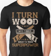 WOODWORKING SUPERPOWER TSHIRT Unisex T-Shirt