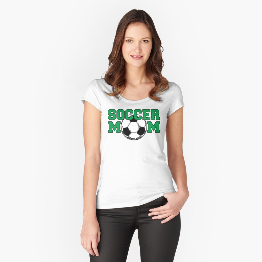 Soccer Mom in Green Women's Fitted Scoop T-Shirt Front