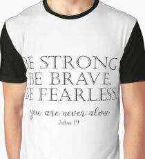 Be Strong, Brave, Fearless with Bible Verse Graphic T-Shirt
