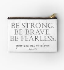 Be Strong, Brave, Fearless with Bible Verse Studio Pouch