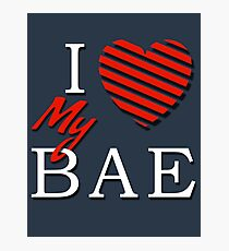 I Love (Heart) My Bae Photographic Print