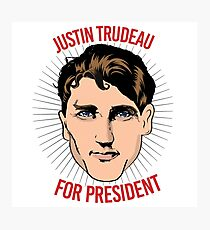 Justin Trudeau for Presdent Photographic Print