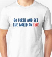 Go Forth and Set the World on Fire Unisex T-Shirt